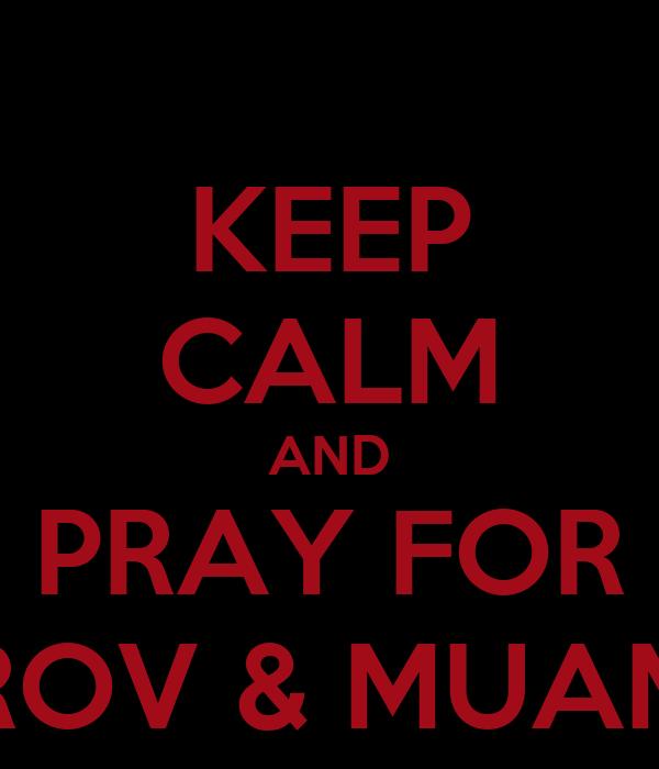 KEEP CALM AND PRAY FOR PETROV & MUAMBA