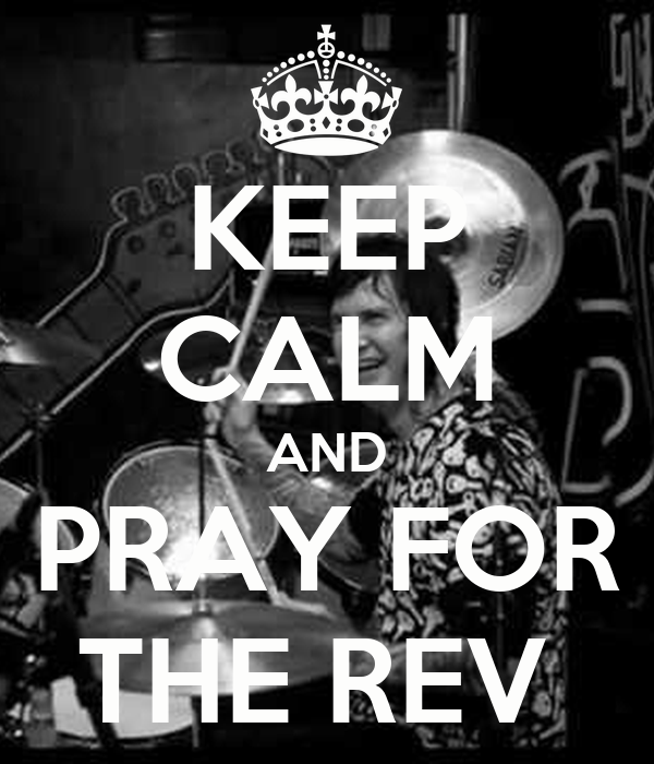 KEEP CALM AND PRAY FOR THE REV
