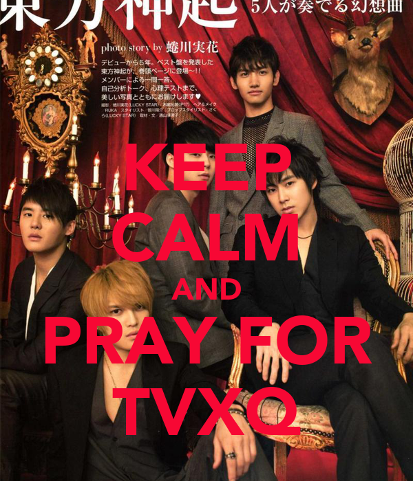 KEEP CALM AND PRAY FOR TVXQ