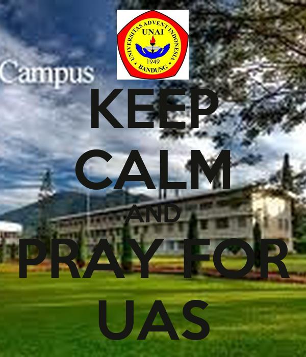 KEEP CALM AND PRAY FOR UAS