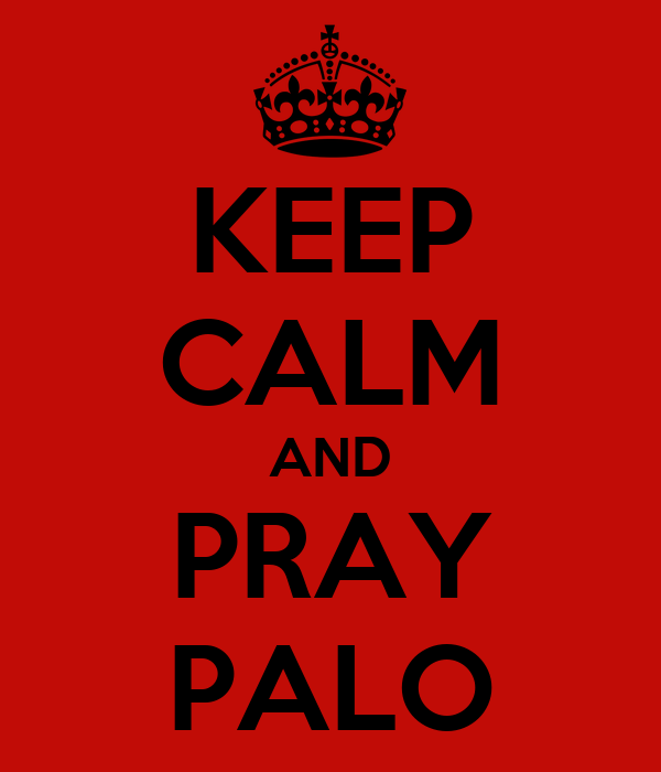 KEEP CALM AND PRAY PALO