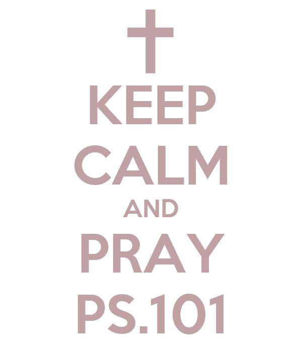 KEEP CALM AND PRAY PS.101