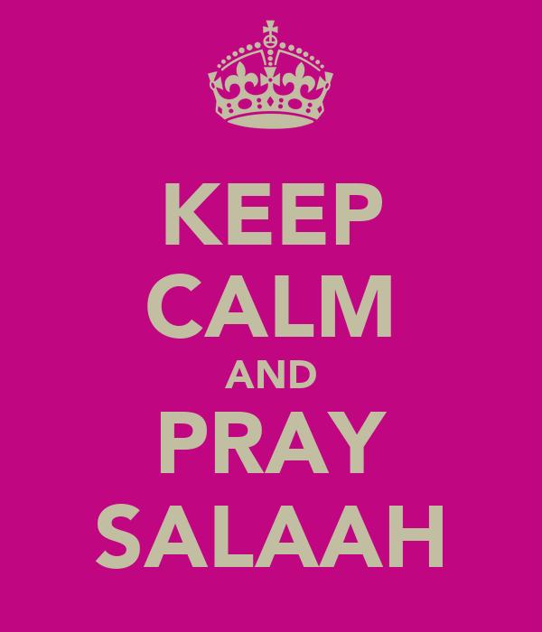 KEEP CALM AND PRAY SALAAH