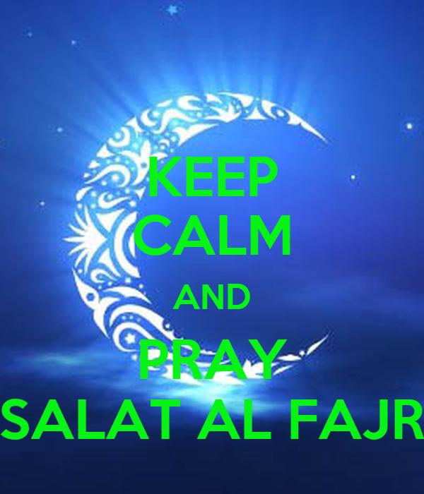 KEEP CALM AND PRAY SALAT AL FAJR