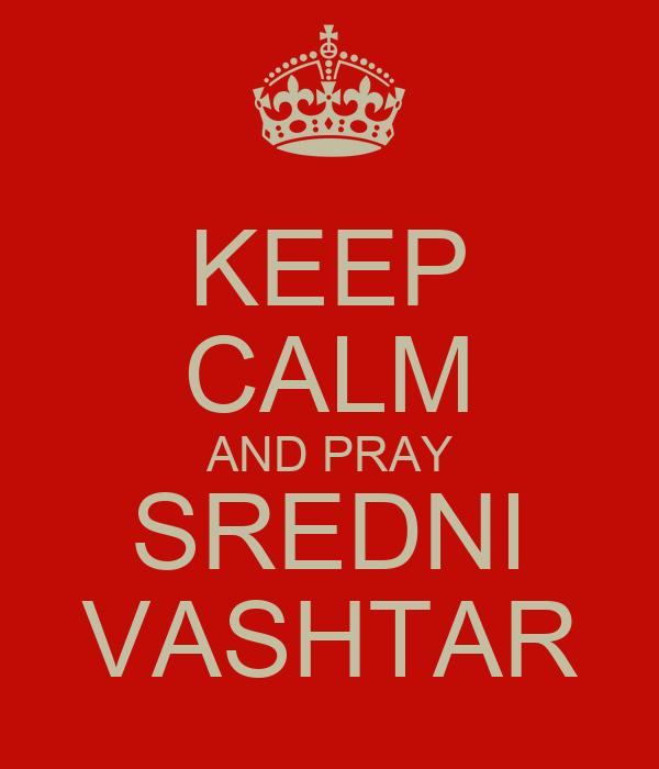 KEEP CALM AND PRAY SREDNI VASHTAR