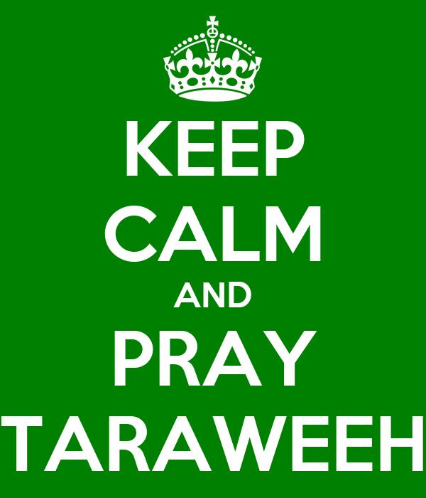KEEP CALM AND PRAY TARAWEEH