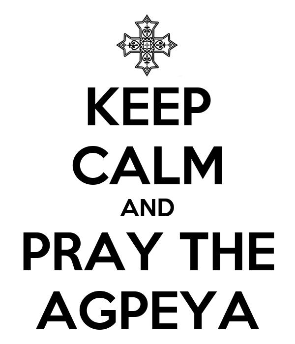 KEEP CALM AND PRAY THE AGPEYA