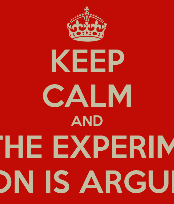 KEEP CALM AND PRAY THE EXPERIMENTAL SECTION IS ARGUMENTS