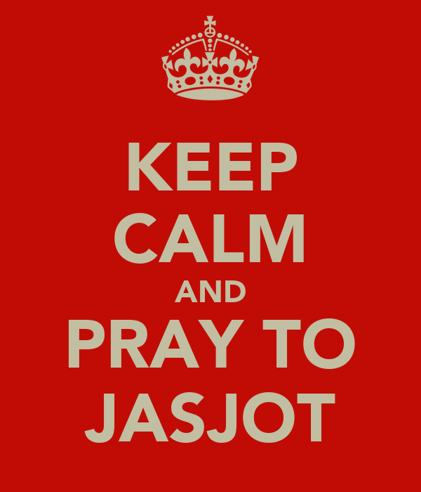 KEEP CALM AND PRAY TO JASJOT