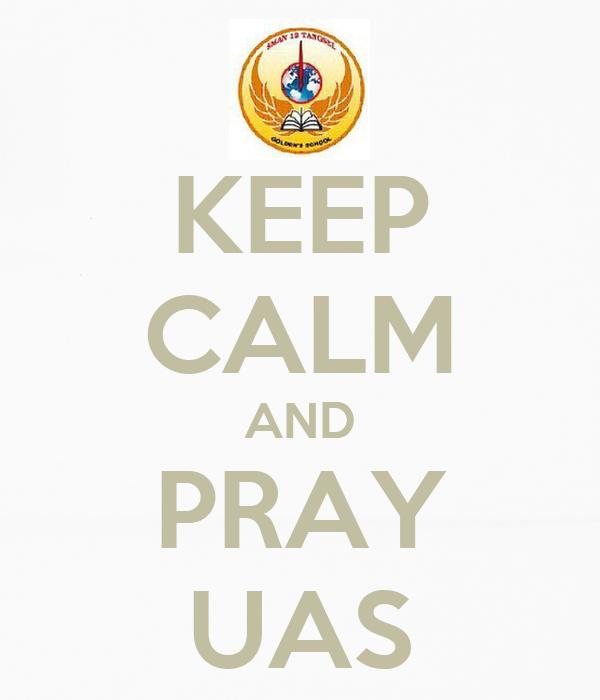 KEEP CALM AND PRAY UAS