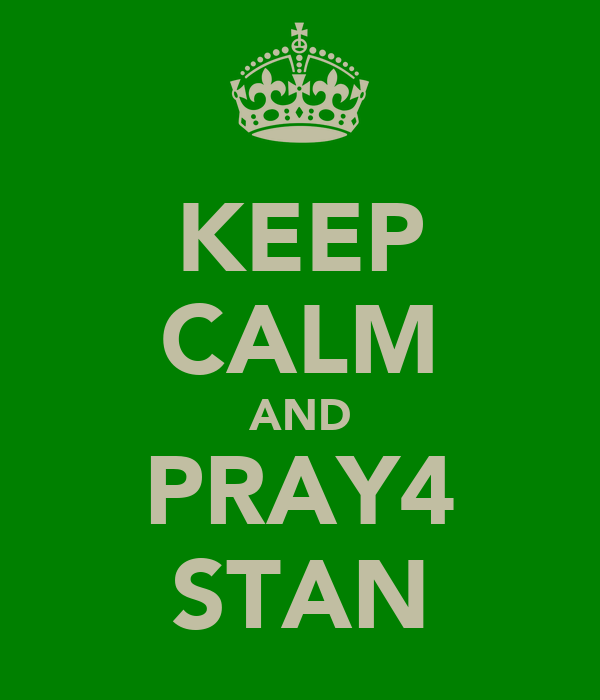 KEEP CALM AND PRAY4 STAN