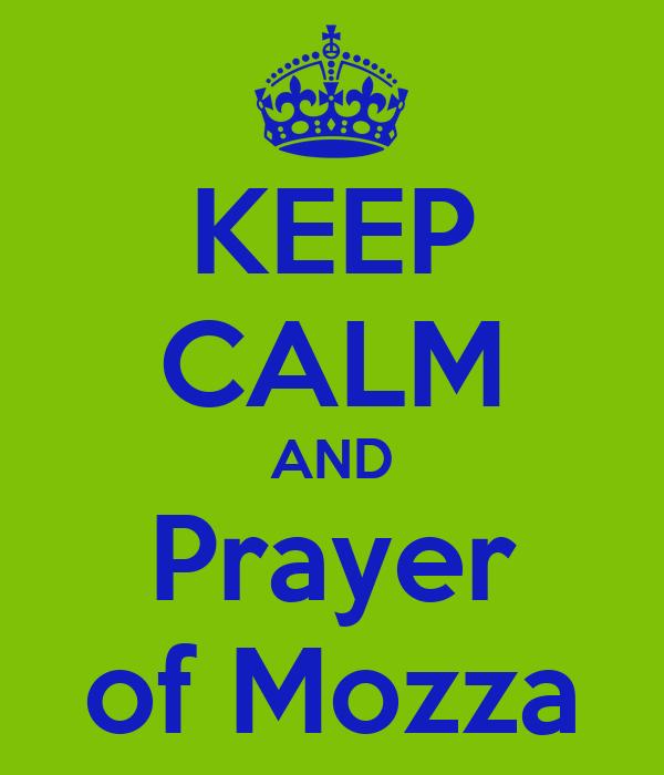KEEP CALM AND Prayer of Mozza