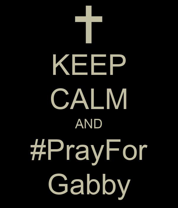 KEEP CALM AND #PrayFor Gabby