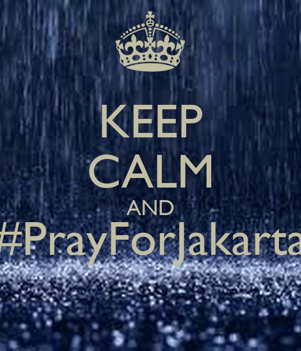 KEEP CALM AND #PrayForJakarta