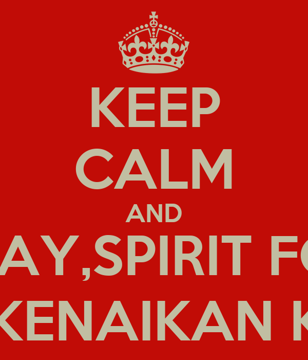 KEEP CALM AND PRAY,SPIRIT FOR TEST KENAIKAN KELAS