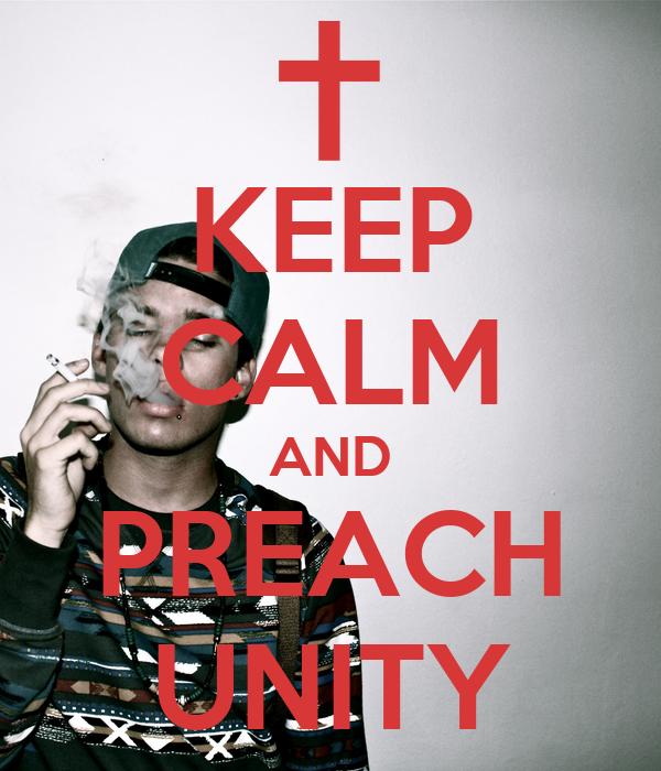 KEEP CALM AND PREACH UNITY