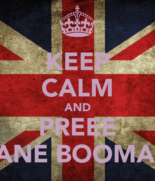 KEEP CALM AND PREEE SANE BOOMAN