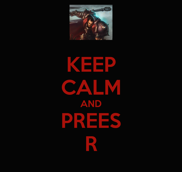 KEEP CALM AND PREES R