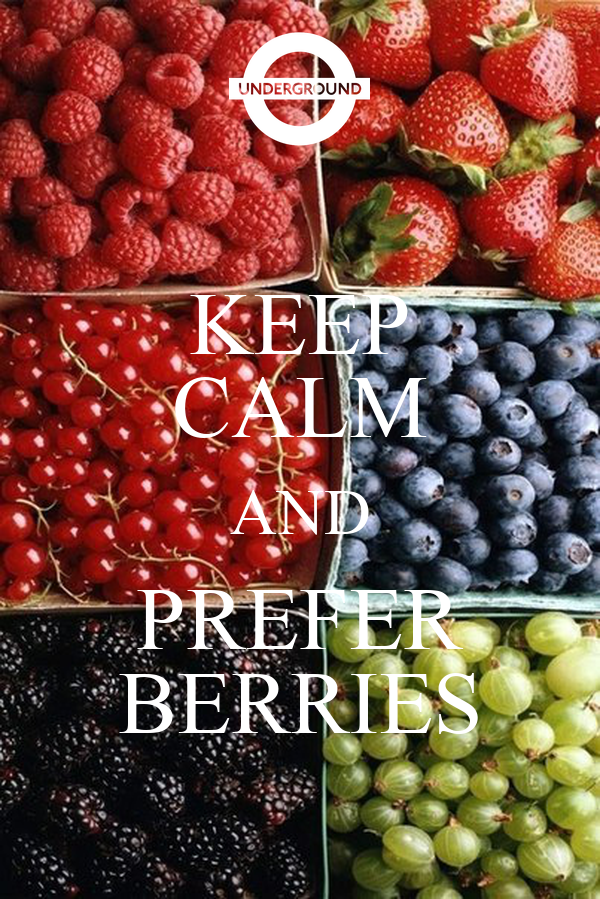 KEEP CALM AND PREFER BERRIES