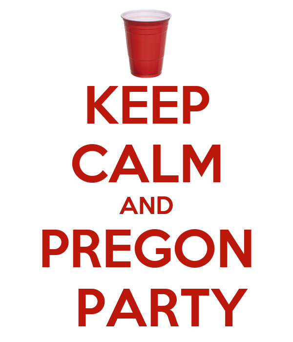 KEEP CALM AND PREGON     PARTY