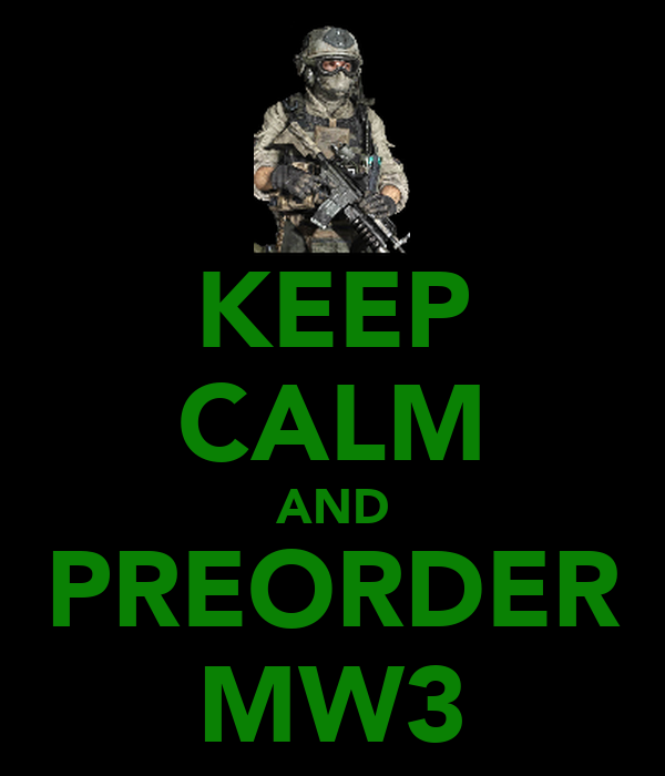 KEEP CALM AND PREORDER MW3