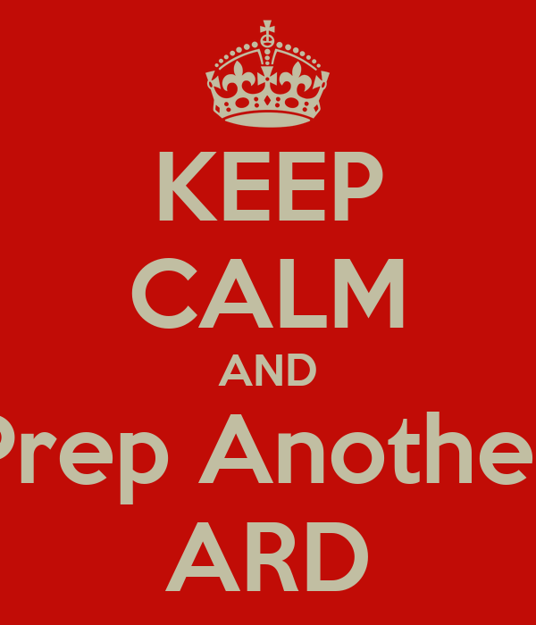KEEP CALM AND Prep Another ARD