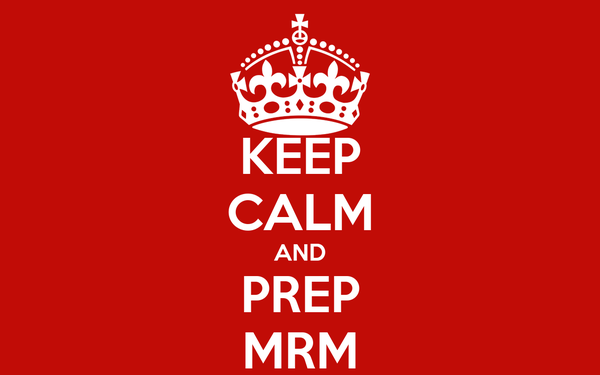 KEEP CALM AND PREP MRM