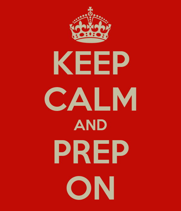 KEEP CALM AND PREP ON