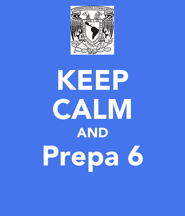 KEEP CALM AND Prepa 6