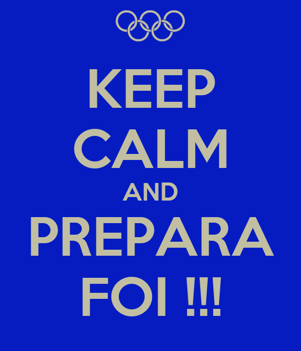 KEEP CALM AND PREPARA FOI !!!