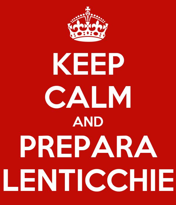 KEEP CALM AND PREPARA LENTICCHIE