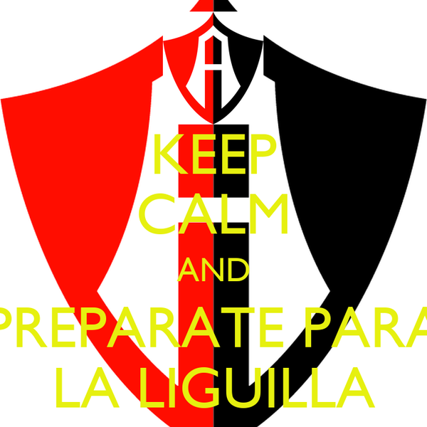 KEEP CALM AND PREPARATE PARA LA LIGUILLA
