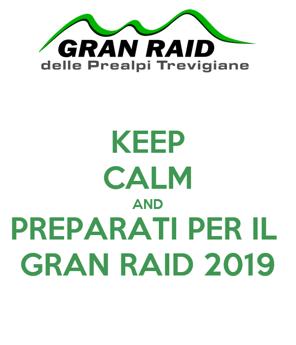 KEEP CALM AND PREPARATI PER IL  GRAN RAID 2019