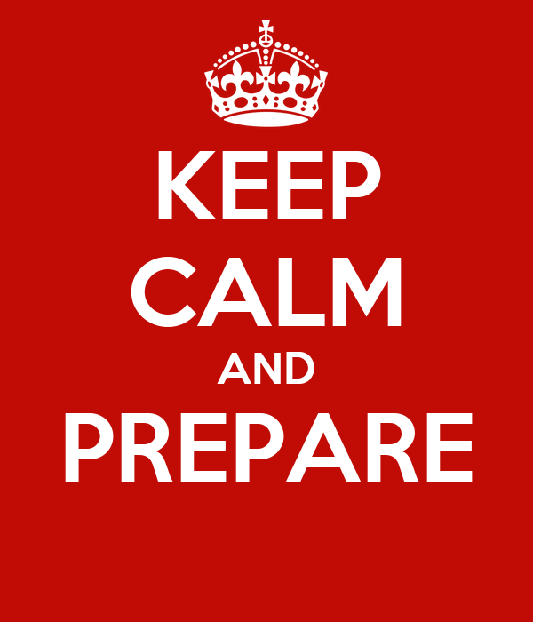KEEP CALM AND PREPARE