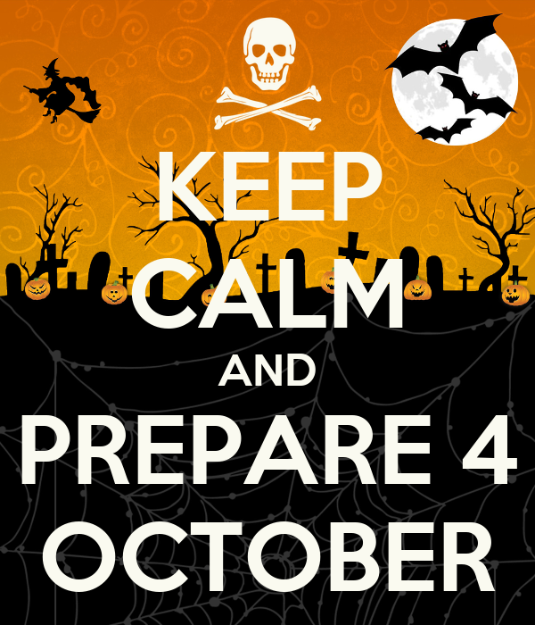 KEEP CALM AND PREPARE 4 OCTOBER