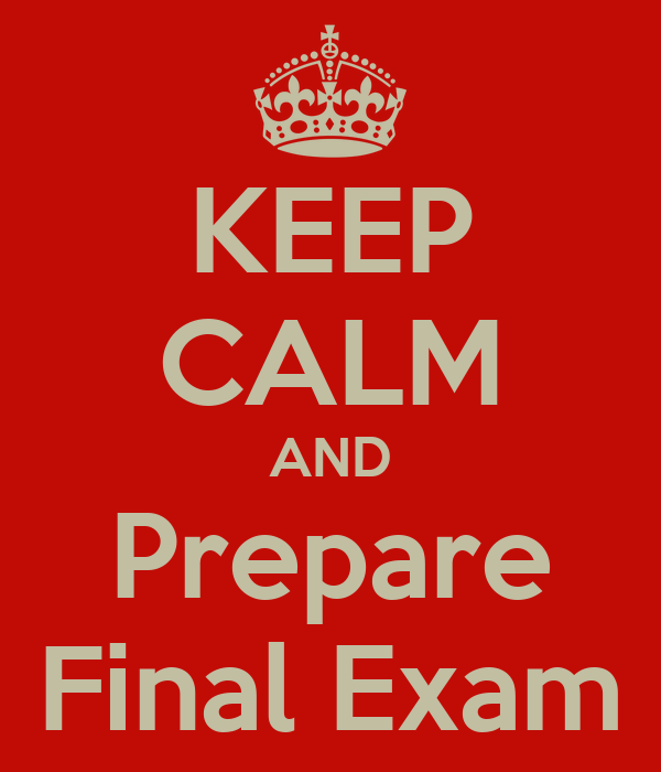 KEEP CALM AND Prepare Final Exam
