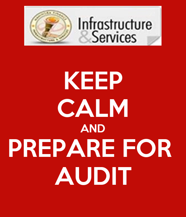 KEEP CALM AND PREPARE FOR  AUDIT