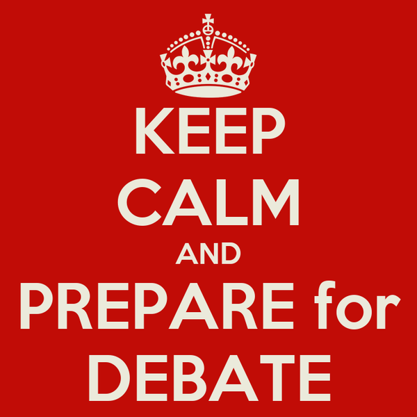 KEEP CALM AND PREPARE for DEBATE