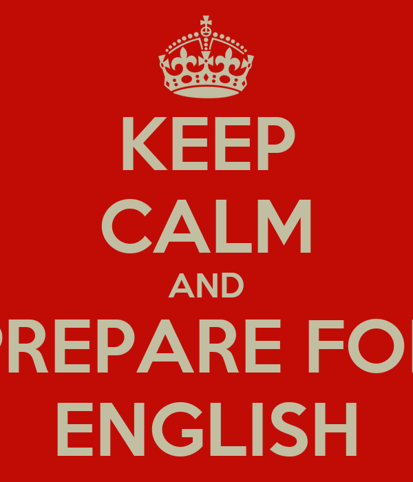 KEEP CALM AND PREPARE FOR ENGLISH