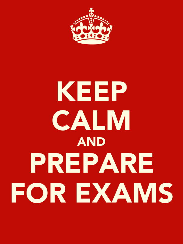 KEEP CALM AND PREPARE FOR EXAMS