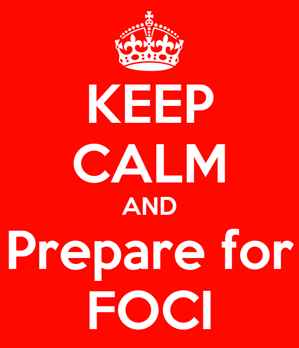 KEEP CALM AND Prepare for FOCI