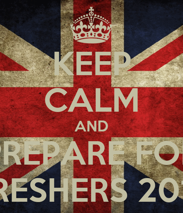 KEEP CALM AND PREPARE FOR FRESHERS 2012