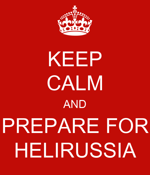KEEP CALM AND PREPARE FOR HELIRUSSIA