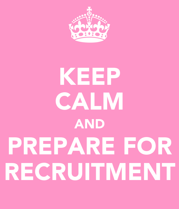 KEEP CALM AND PREPARE FOR RECRUITMENT