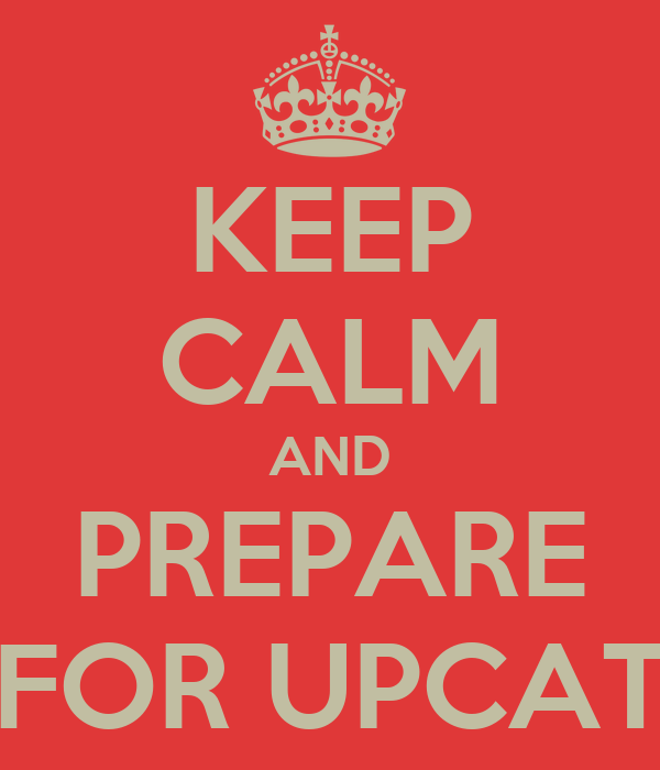 KEEP CALM AND PREPARE FOR UPCAT