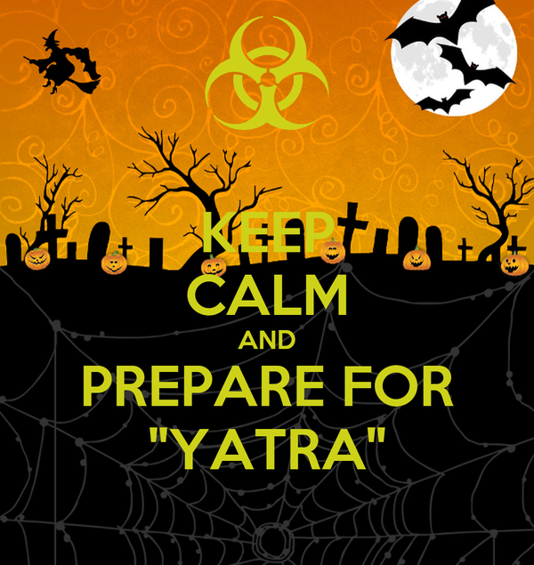 """KEEP CALM AND PREPARE FOR """"YATRA"""""""
