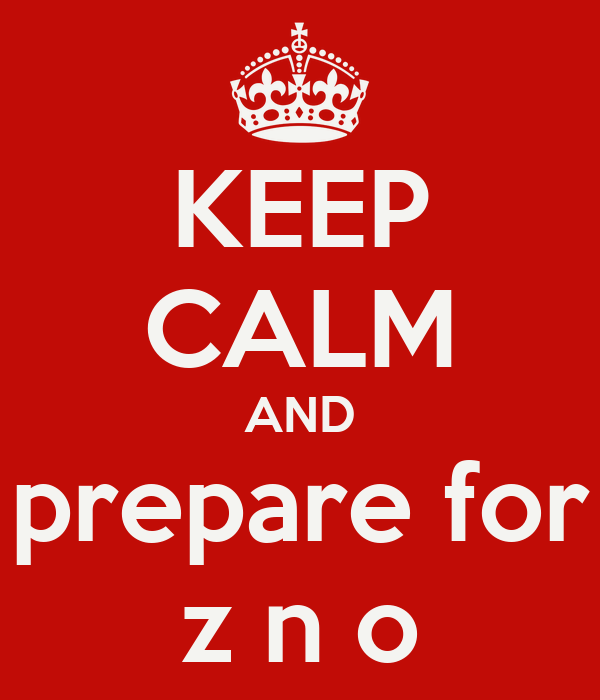 KEEP CALM AND prepare for z n o