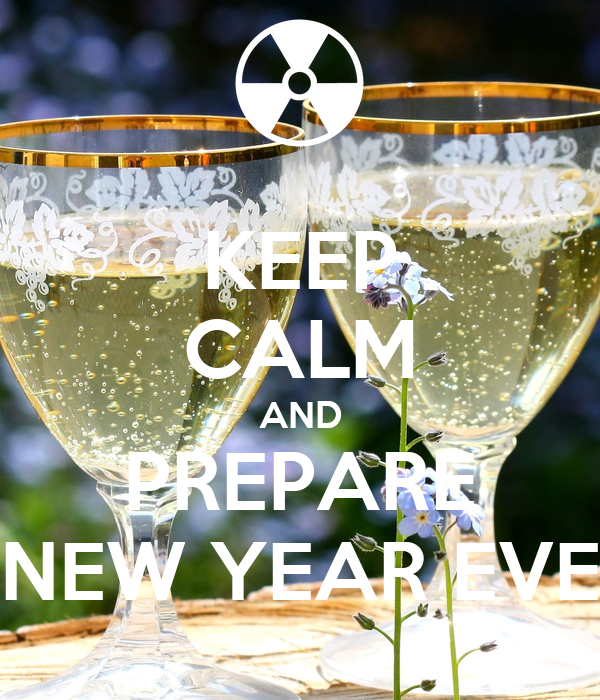KEEP CALM AND PREPARE NEW YEAR EVE