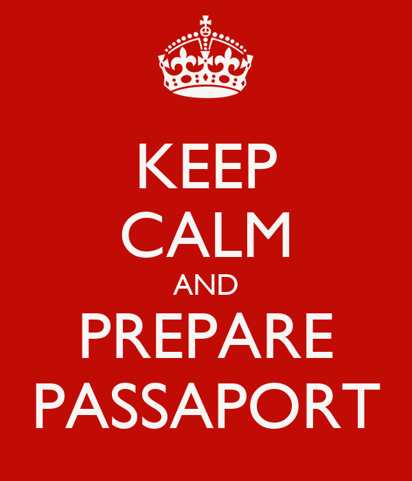 KEEP CALM AND PREPARE PASSAPORT