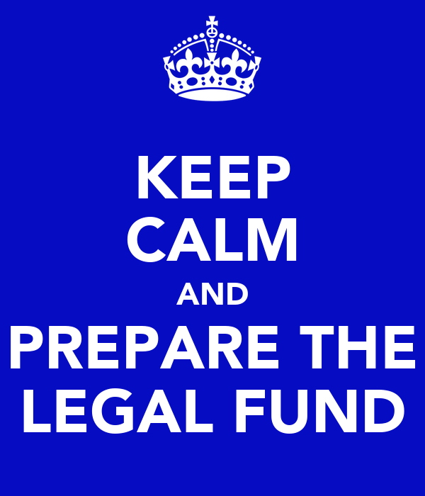 KEEP CALM AND PREPARE THE LEGAL FUND
